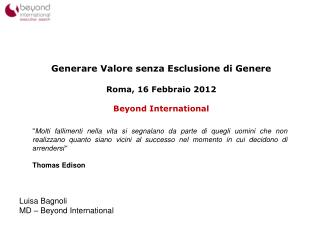 Generare Valore senza Esclusione di Genere Roma, 16 Febbraio 2012 Beyond  International