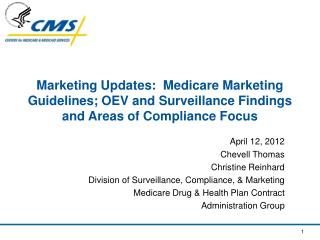 Marketing Updates:  Medicare Marketing Guidelines; OEV and Surveillance Findings and Areas of Compliance Focus
