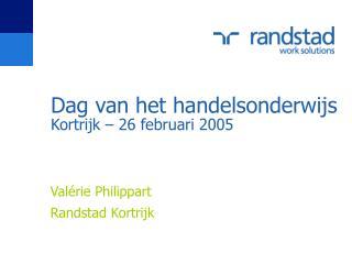 Dag van het handelsonderwijs Kortrijk – 26 februari 2005