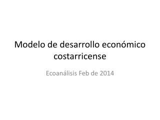 Modelo de desarrollo económico costarricense