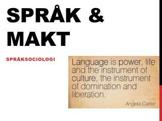 SPRÅK & MAKT