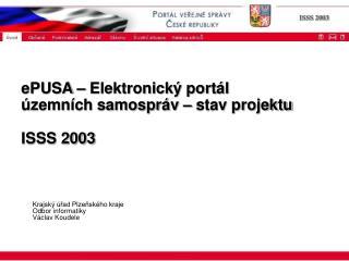 ePUSA – Elektronický portál územních samospráv – stav projektu ISSS 2003