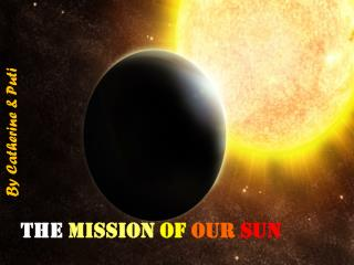The mission of our sun
