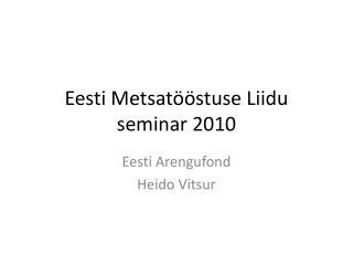 Eesti Metsatööstuse Liidu seminar 2010