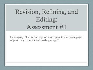 Revision, Refining, and Editing :  Assessment #1