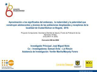 Investigador Principal: José Miguel Nieto Co – Investigadores: Samuel Ávila – Liz Rincón