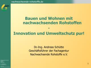 Bauen und Wohnen mit nachwachsenden Rohstoffen - Innovation und Umweltschutz pur!