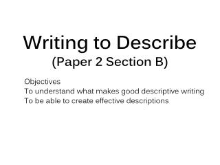 Writing to Describe (Paper 2 Section B)