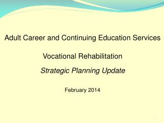 Adult Career and Continuing Education Services Vocational Rehabilitation