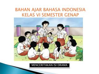 BAHAN AJAR BAHASA INDONESIA  KELAS VI SEMESTER GENAP
