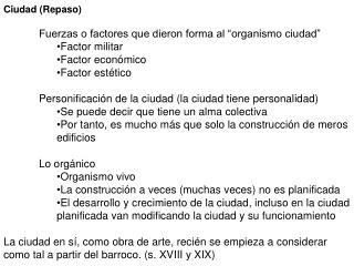 """Ciudad (Repaso) Fuerzas o factores que dieron forma al """"organismo ciudad"""" Factor militar"""