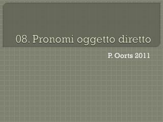 08.  Pronomi oggetto diretto