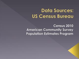 Data Sources:  US Census Bureau