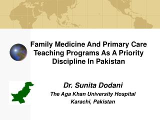 Family Medicine And Primary Care  Teaching Programs As A Priority Discipline In Pakistan