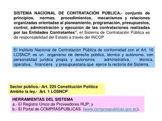 Sector público.- Art. 225 Constitución Política    Ambito la ley.-  Art. 1 LOSNCP