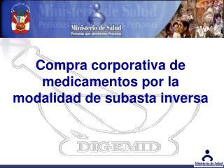 Compra corporativa de medicamentos por la modalidad de subasta inversa