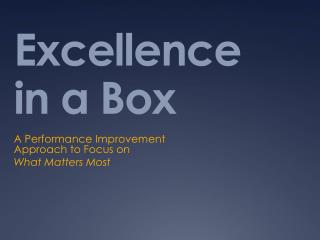 Excellence  in a Box