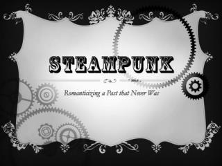 What is  Steampunk  ?