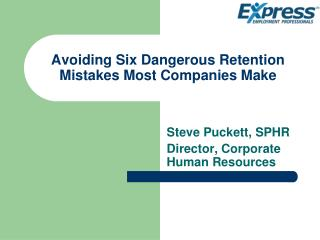 Avoiding Six Dangerous Retention Mistakes Most Companies Make