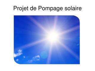 Projet de Pompage solaire