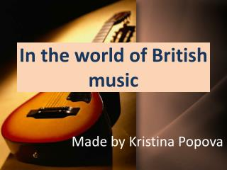 In the world of British  music