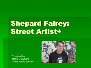 Shepard Fairey : Street Artist+