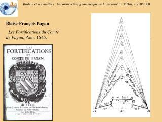 Blaise-François Pagan  Les Fortifications du Comte de Pagan,  Paris, 1645.