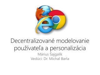 Decentralizované modelovanie používateľa a personalizácia