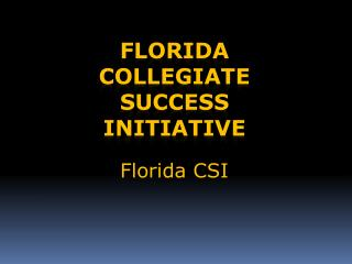 Florida  Collegiate Success Initiative