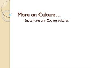 More on Culture…