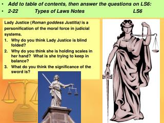 Lady Justice ( Roman goddess Justitia)  is a personification of the moral force in judicial