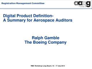 Digital Product Definition-  A Summary for Aerospace Auditors Ralph Gamble The  Boeing Company