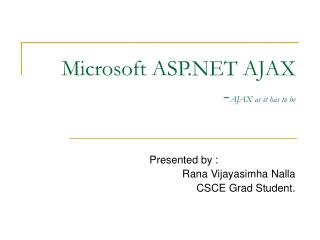 Microsoft ASP AJAX -AJAX as it has to be