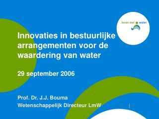Innovaties in bestuurlijke arrangementen voor de waardering van water 29 september 2006