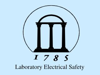Laboratory Electrical Safety Section I: Principals of Electricity