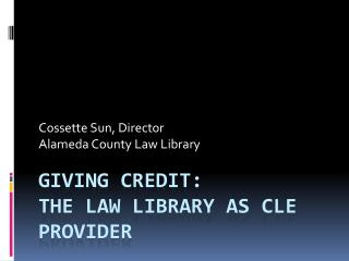 Giving Credit:  The Law Library as CLE Provider