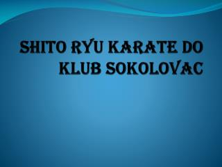 SHITO RYU KARATE DO KLUB SOKOLOVAC