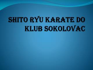 SHITO RYU KARATE DO KLUB SOKOLOVAC