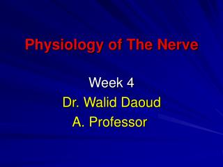 Physiology of The Nerve