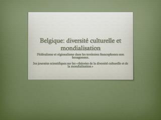 Belgique: diversité culturelle et mondialisation
