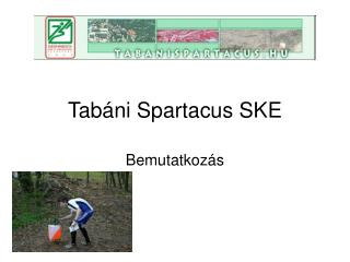 Tabáni Spartacus SKE