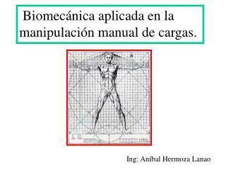 Biomecánica aplicada en la manipulación manual de cargas.