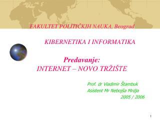 Prof. dr Vladimir Štambuk Asistent Mr Nebojša Mrdja   2005 / 2006