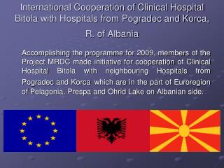 International Cooperation of Clinical Hospital Bitola with Hospitals from Pogradec and Korca, R. of Albania