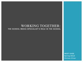 Working together: the school media specialist's role in the school