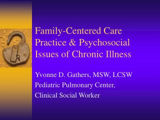 Family-Centered Care Practice  Psychosocial Issues of Chronic Illness