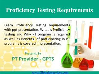 Proficiency Testing Requirements – PPT Presentation