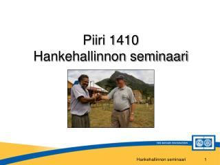 Piiri 1410  Hankehallinnon seminaari
