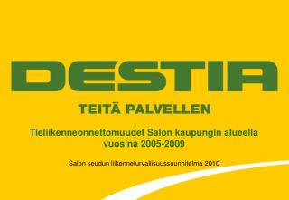 Tieliikenneonnettomuudet Salon kaupungin alueella vuosina 2005-2009