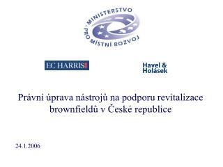 Právní úprava nástrojů na podporu revitalizace brownfieldů v České republice